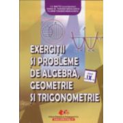 Exercitii si probleme (algebra, geometrie si trigonometrie) - clasa a IX-a