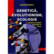 Genetica, evolutionism, ecologie - pentru predarea in liceu