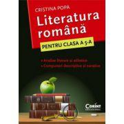 Caietul elevului de Clasa a V-a. Literatura romana. Analize literare si stilistice. Compuneri descriptive si narative - Cristina Popa