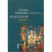 Atlas scolar ilustrat. Istoria Romaniei - Minodora Perovici