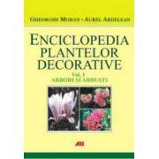 Enciclopedia plantelor decorative - Vol. I - Arbori si arbusti