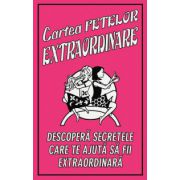 Cartea fetelor extraordinare. Descopera secretele care te ajuta sa fii extraordinara - Veena Bhairo-Smith