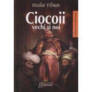 Ciocoii vechi si noi - Nicolae Filimon
