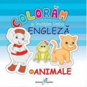 Coloram si invatam limba engleza 1. Animale - Roxana Geanta