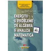 Exercitii si probleme de algebra, geometrie si trigonometrie clasa a XII-a