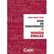 Ghid de conversatie roman-englez - Ioana Maria Turai