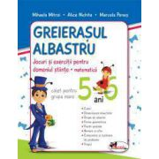 Greierasul Albastru - jocuri si exercitii pentru domeniul stiinte - matematica - caiet grupa mare (5-6 ani)