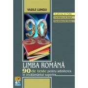 Limba romana - 90 de teste pentru admiterea in invatamantul superior - Academia de Politie