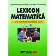 Lexicon de matematica - Ghid complet pentru gimnaziu si liceu