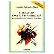 Literatura engleza si americana pentru bacalaureat si admitere in facultate