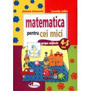 Matematica pentru cei mici. 4-5 ani