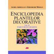 Enciclopedia plantelor decorative - Vol. II - Parcuri si gradini