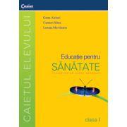 Educatie pentru sanatate. Caietul elevului pentru clasa I - Greta Airinei, Lenuta Movileanu, Carmen Sima