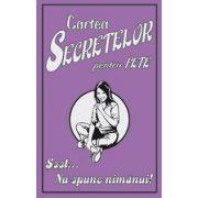 Cartea secretelor pentru fete... Ssst nu spune nimanui - Gemma Reece