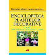 Enciclopedia plantelor decorative - Vol. III - Sere, apartamente, balcoane si terase - Gheorghe Mohan, Aurel Ardelean