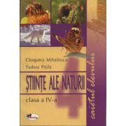 Stiinte ale naturii clasa a IV-a. Caietul elevului (Tudor Pitila)