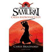 Tanarul samurai. Calea razboinicului (Chris Bradford)