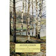 Un roman cu un contrabas si alte povestiri - Anton Cehov