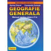 Geografie Generala- Manual pentru clasa a V-a ( Dorina Cheval; Constantin Furtuna)
