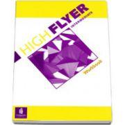 High Flyer Intermediate Workbook. Caiet de limba engleza clasa VII-a (Limba 1 )