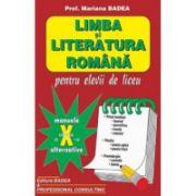 Limba si literatura romana, pentru elevii de liceu, cls a X-a -( Mariana Badea)