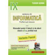 INFORMATICA, Manual pentru clasa a IX-a Intensiv sau clasa a X-a Real. Pascal - Sorin Tudor