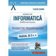 Informatica, Manual pentru clasa a X-a, profilul real-intensiv. Pascal si C++ - Sorin Tudor