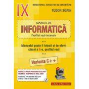 INFORMATICA, Manual pentru clasa a IX-a Intensiv sau clasa a X-a Real (Var. C++)