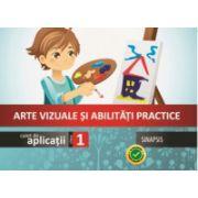 Arte vizuale si abilitati practice - caiet de aplicatii pentru clasa I