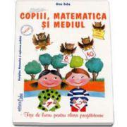 Copiii, matematica si mediul - fise de lucru (clasa pregatitoare)