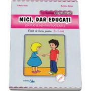 Mici, dar educati - caiet de lucru (3-5 ani)
