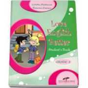 Students book. Love English Better-Grade 2 - Alice Mastacan, Ramona Enescu