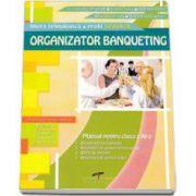 Manual, pentru clasa a XI-a - Organizator banqueting. Filiera tehnologica, profil servicii