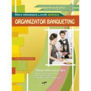 Manual pentru clasa a XII-a. Organizator banqueting. Filiera tehnologica, profil Servicii - Constanta Brumar