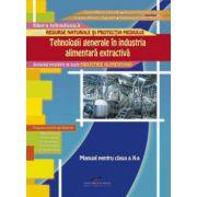 Manual pentru clasa a X-a. Tehnologii generale in industria alimentara extractiva - Dana Mirela Danaila