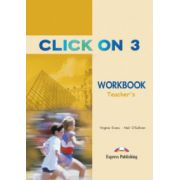 Click On 3, Teacher Acitivity Book. Caietul profesorului - Virginia Evans