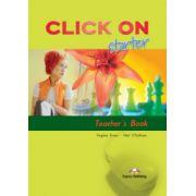 Click On Starter, Teachers Book. Manualul profesorului pentru clasa a V-a