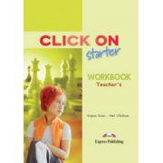Click On Starter, Teachers Workbook, (Caietul profesorului pentru clasa a V-a )