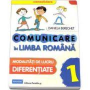 Comunicare in Limba Romana, pentru clasa I. Modalitati de lucru diferentiate Daniela Berechet (CONSOLIDARE)