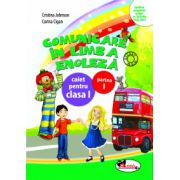 Comunicare in Limba Engleza. Caiet pentru Clasa I, Partea I Cristina Johnson