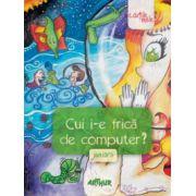 Cui i-e frica de computer? Juniorii. Paperback - Liviu Papadima