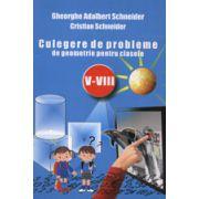 CULEGERE DE PROBLEME DE GEOMETRIE PENTRU CLASELE V-VIII (Gheorghe Adalbert Schneider)