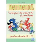 Culegere de exercitii si probleme pentru clasele III-IV la Matematica