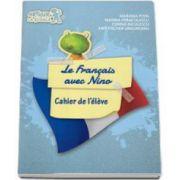 Curs de limba franceza -Le francais avec Nino - Cahier de l eleve (Mariana Popa)