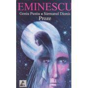 Eminescu. Geniul Pustiu, Sarmanul Dionis (Proze)- Mihai Eminescu