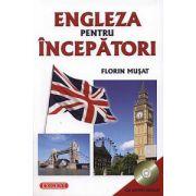 Engleza pentru incepatori cu CD Audio Inclus - Florin Musat