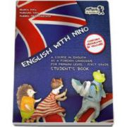 English with Nino. A Course in English as a Foreign Language for Primary Level First Grade. Student s book - Mariana Popa