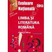 Evaluare Nationala 2013- Limba si Literatura Romana,(clasa a VIII-a)