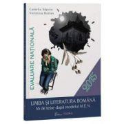 Evaluare Nationala 2015- Limbra si literatura romana, 55 de teste (dupa modelul M. E. N)