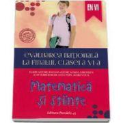 Matematica si stiinte - Evaluarea nationala la finalul clasei a VI-a (Florin Antohe)